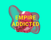 EMPIRE ADDICTED