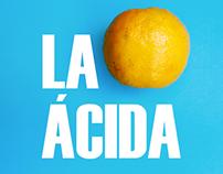 La Naranja ácida.