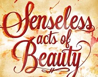Senselsess Acts of Beauty