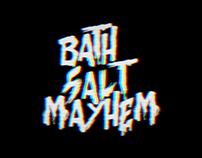 Bath Salt Mayhem
