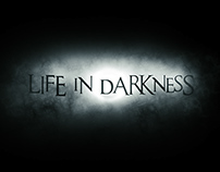 Life in Darkness Title Sequence