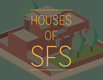 Houses of SFS