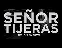 Sr. Tijeras: Sesión en vivo & EPK