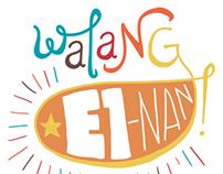 Walang E1-nan!