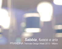 TRIENNALE MILANO 2013 - Sand, fire and air - Prandina