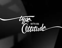 Type with an Attitude