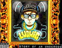 """LUDWIG: """"Story of an UnderDog"""""""