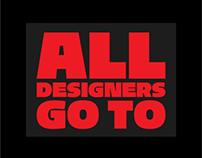 All designers go to ...