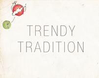 -Trendy Tradition- (Food for thought)