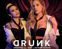 DRUNK - Amannda ft Nikki & Patrick Sandim