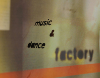 FACTORY / MUSIC & DANCE
