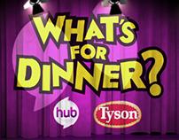 HUB // Tyson What's For Dinner?