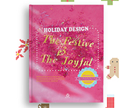 HOLIDAY DESIGN -- The Festive & The Joyful
