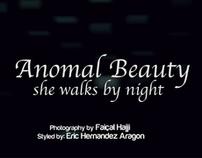 Anomal Beauty: She Walks by night