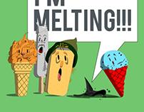 """""""I'm Melting"""""""