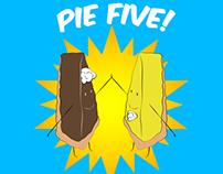 Pie Five!
