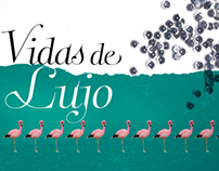 """VIDAS DE LUJO"" (LUXURY LIVES) OPENING TITLE"
