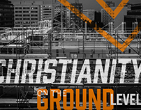 Christianity on the Ground Level Sermon Series