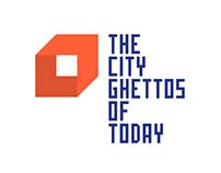 The City Ghettos of Today