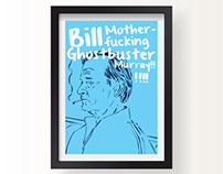 Bill mother fucking Ghostbuster Murray!