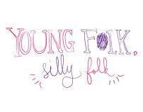 Young Folk, Silly Folk