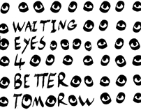 The Waiting Eyes 4 better tomorrow