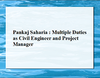 Pankaj Saharia : Multiple Duties as Civil Engineer