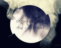 drowse under the cold mist