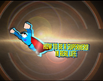 How to be a superhero in real life