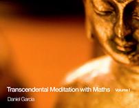 Transcendental Meditation with Maths volume I