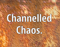 Channelled Chaos