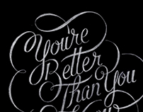 You're Better Than You Know