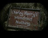 Charley Harry's Wondrous Nothing