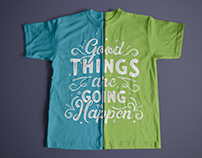 T-Shirt Design | Good THINGS are GOING TO Happen