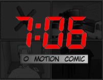 7:06 - O Motion Comic