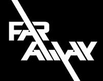 Far Away Project