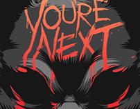 """""""You're Next"""" design"""