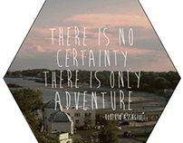 There is no certainty; there is only adventure.