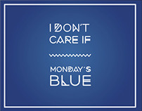 i don't care if monday's blue