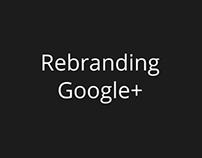 Rebranding Google+