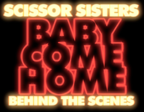 "Making Of: Scissor Sisters - ""Baby Come Home"" (2012)"
