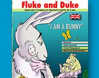 Fluke and Duke ®