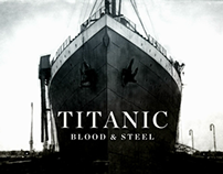 Titanic - Blood & Steel