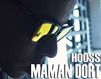 HOOSS - MAMAN DORT