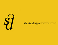 ShevketDesign Portfolio || 2012 - 2013 ||
