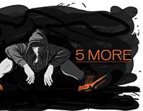 5 MORE
