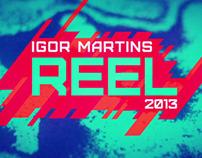 Igor Martins // REEL 2013