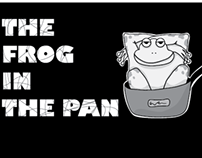 The Frog in The Pan
