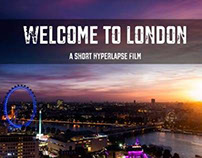 Welcome to London - A Short Hyperlapse Film