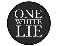 Concept: One White Lie